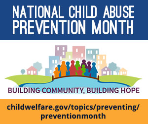 National Child Abuse Prevention Month 2017